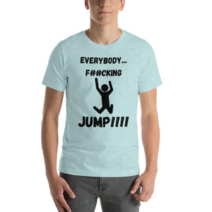 """EVERYBODY JUMP"" - Short-Sleeve Unisex T-Shirt"