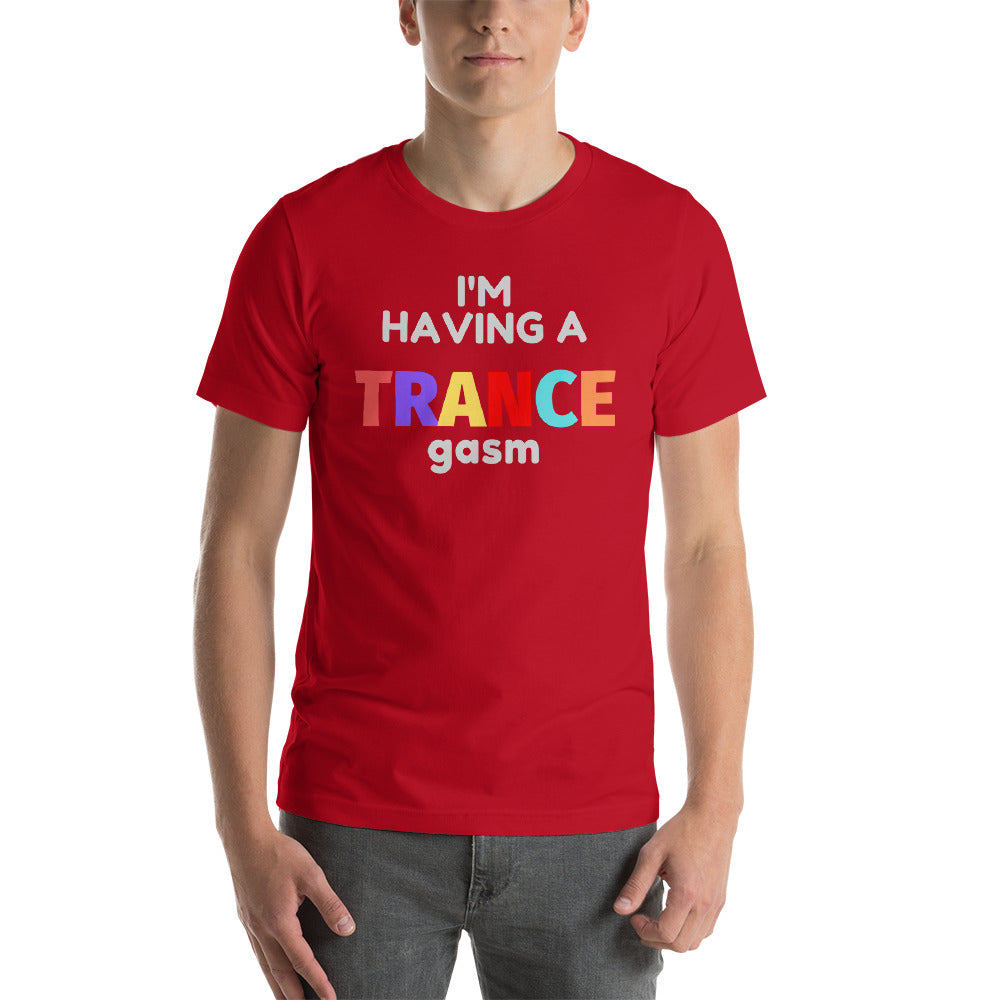 """I'M HAVING TRANSGASM"" - Short-Sleeve Unisex T-Shirt"