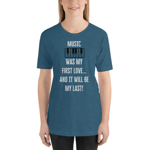 """MUSIC WAS MY FIRST LOVE"" - Short-Sleeve Unisex T-Shirt"