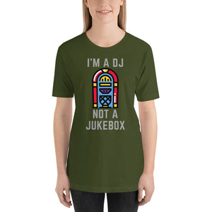 I AM DJ NOT A JUKEBOX - Short-Sleeve Unisex T-Shirt