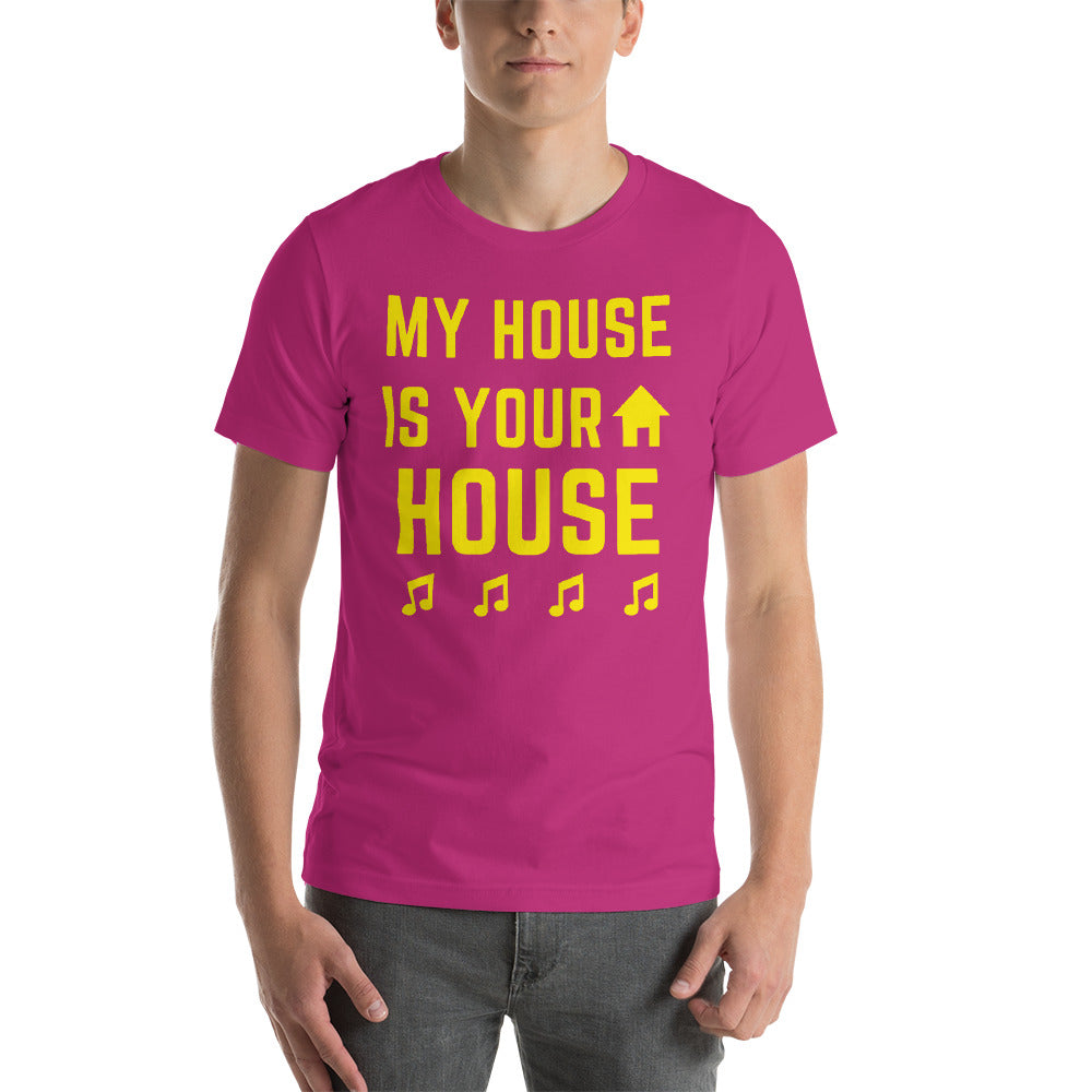MY HOUSE YOUR HOUSE - Short-Sleeve Unisex T-Shirt