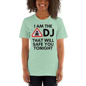 """I'M THE DJ THAT SAFES"" - Short-Sleeve Unisex T-Shirt"