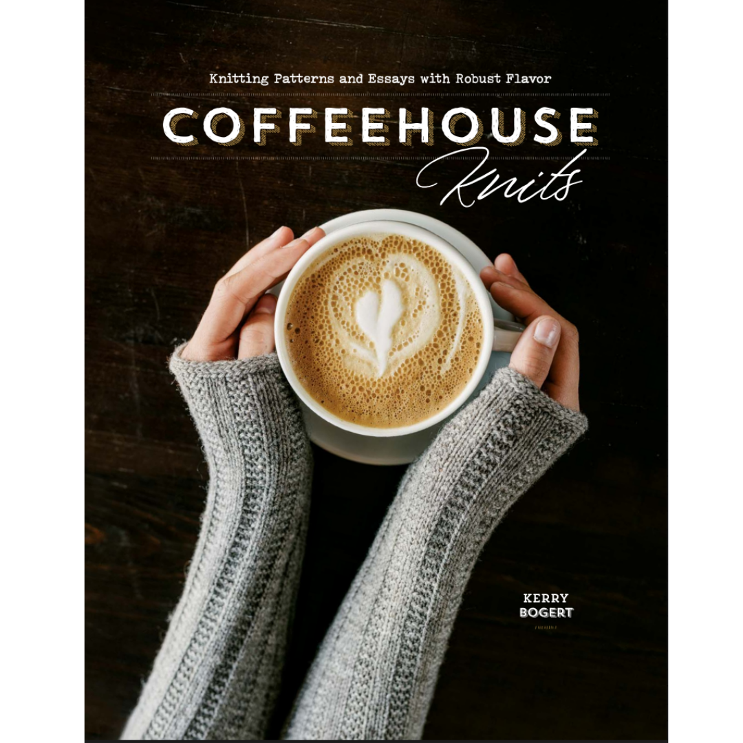 Coffeehouse Knits: Knitting Patterns and Essays with Robust Flavor - Printed Book