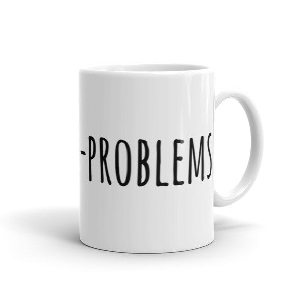 + Coffee = - Problems