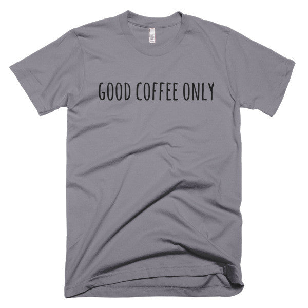 Good Coffee Only - Men's