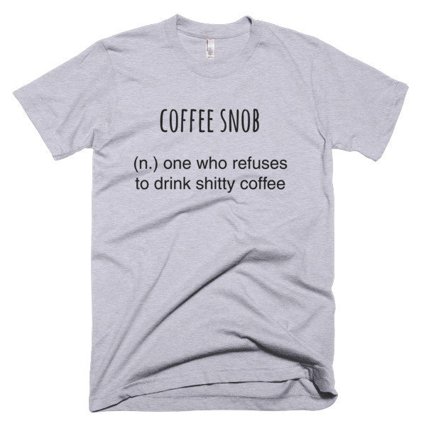 Coffee Snob - Men's