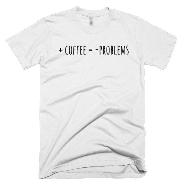 + Coffee = - Problems - Men's