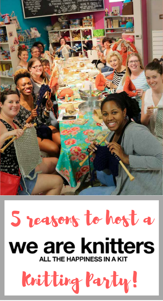 5 Reasons to Host a We Are Knitters Party