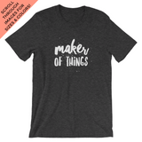 Maker of Things T Shirt TL Yarn Crafts Crochet Knitting Funny Tee Shirt