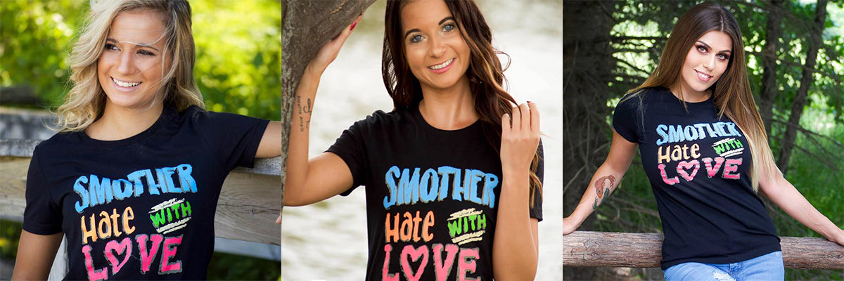 Smother Hate With Love - 3 Models