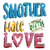 Smother Hate with Love Sidewalk Chalk Design