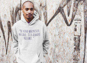"""Be Kind Whenever Possible"" Unisex Hooded Sweatshirt - Karma Inc Apparel"
