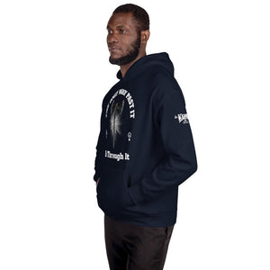 "Karma Inc Apparel  ""The Only Way Past It Is Through It"" Unisex Hoodie"
