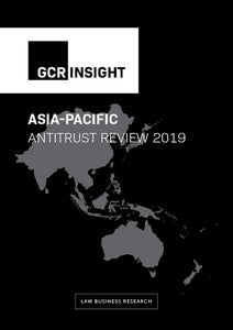 Asia-Pacific Antitrust Review 2019