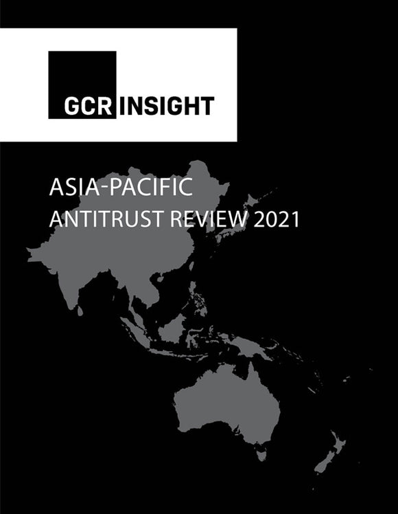Asia-Pacific Antitrust Review 2021