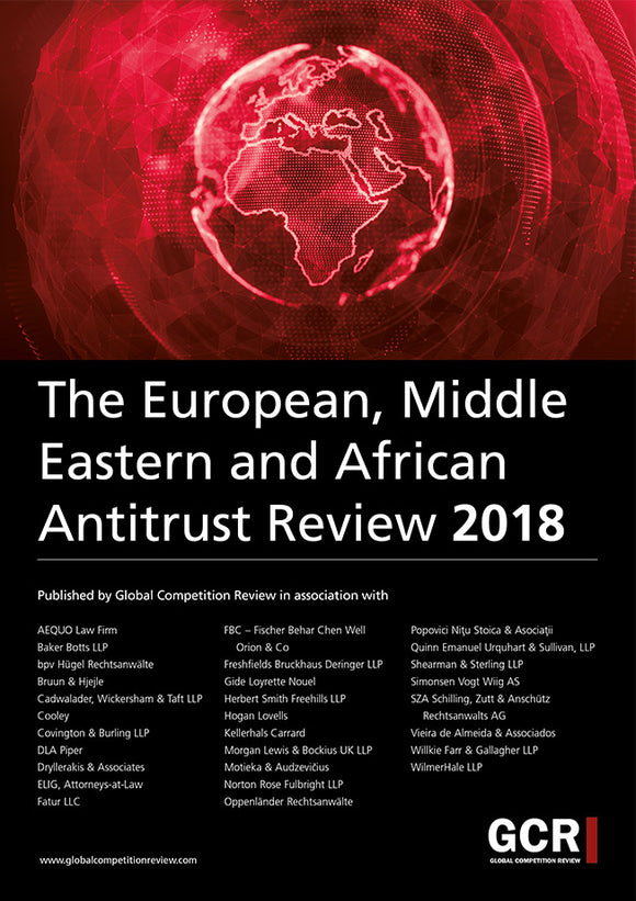 The European, Middle Eastern and African Antitrust Review 2018