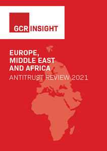 Europe, the Middle East and Africa Antitrust Review 2021