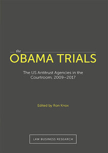 The Obama Trials: the US antitrust agencies in the courtroom, 2009-2017