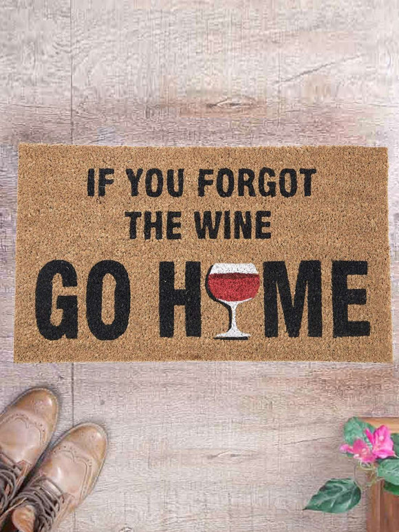 SWHF Premium Coir and Rubber Quirky Design Door and Floor Mat : If You Forgot the Wine Go Home - SWHF