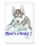 Portrait Canvas Mine's a Husky - The Dog Demands, [product_dog accessories]