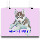 Landscape Poster Mine's a Husky - The Dog Demands, [product_dog accessories]