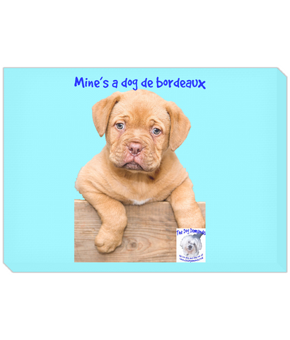 Landscape Canvas Mine's a Dog de Bordeaux - The Dog Demands, [product_dog accessories]