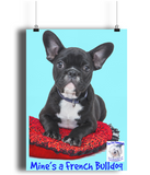 Portrait Poster Mine's a French Bulldog - The Dog Demands, [product_dog accessories]