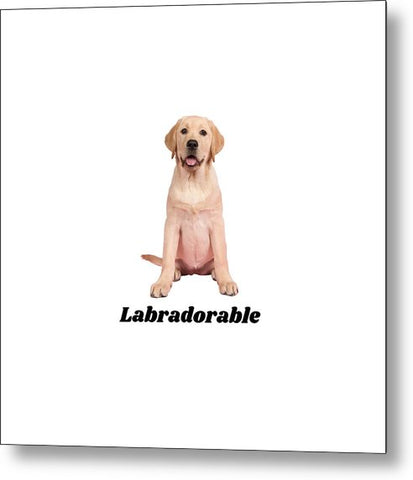 Labradorable - Metal Print