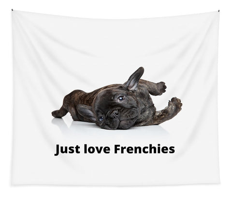 Just love Frenchies - Tapestry