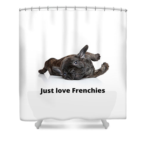 Just love Frenchies - Shower Curtain