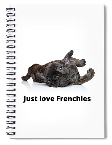 Just love Frenchies - Spiral Notebook