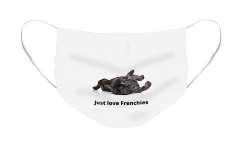 Just love Frenchies - Face Mask