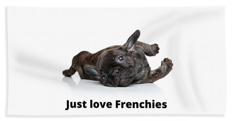 Just love Frenchies - Beach Towel