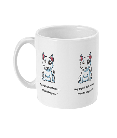 Mug English Bull Terrier - Why the long face? - The Dog Demands, [product_dog accessories]