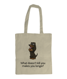 EarthAware Organic Spring Tote What doesn't kill you makes you longer! Dachshund - The Dog Demands, [product_dog accessories]
