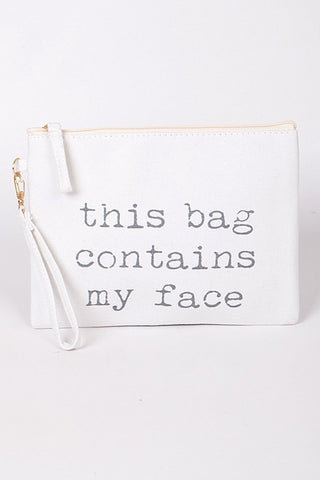 """This Bag Contains My Face"" Clutch"