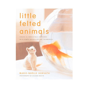 Little Felted Animals Book | Fly in the Fibre | Creston BC