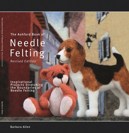 Ashford Book of Needle Felting | Fly in the Fibre | Creston BC