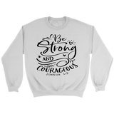 Be Strong and Courageous Crewneck Sweatshirts - The Shoppers Outlet