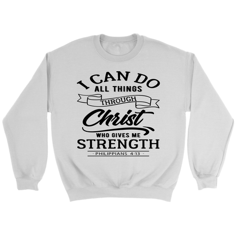 I Can Do All Things Through Christ Crewneck Sweatshirts - The Shoppers Outlet