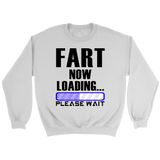 FART Now Loading Crewneck Sweatshirts - The Shoppers Outlet