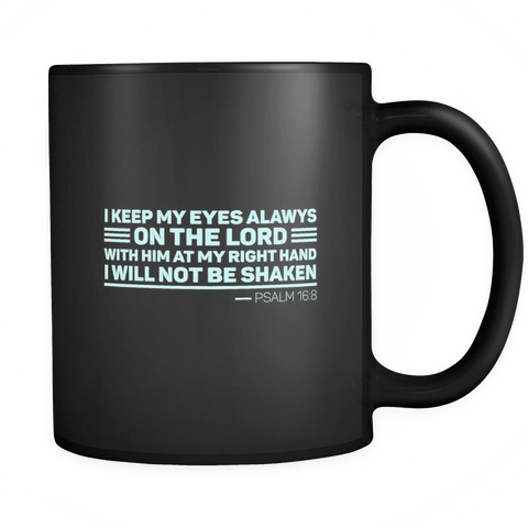 Faith - PSALM 16:8 Verse  Mug - The Shoppers Outlet