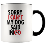 My Dog Said No Mug (7 Colors) - The Shoppers Outlet