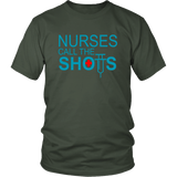 Nurses Call The Shots Tee Shirts - The Shoppers Outlet