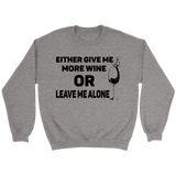 Either Give Me More Wine Crewneck Sweatshirts (5 Colors) - The Shoppers Outlet