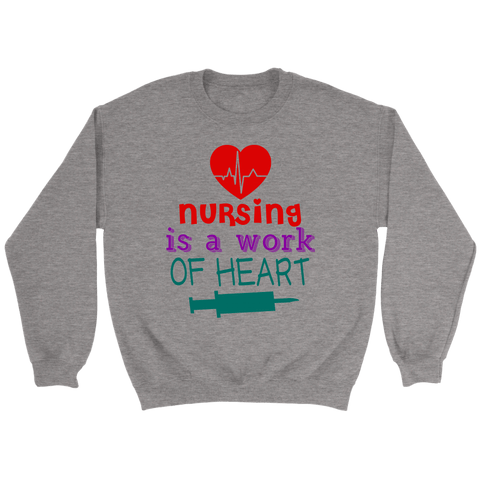 Nursing Is A Work Of Heart Crewneck Sweatshirts - The Shoppers Outlet