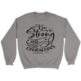 Be Strong and Courageous Crewneck Sweatshirts (5 Colors) - The Shoppers Outlet
