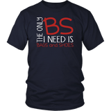 The Only BS I Need Tee Shirts (9 Colors) - The Shoppers Outlet