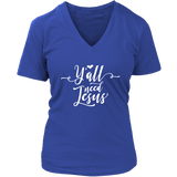 Y'all Need Jesus V-Neck Tee Shirts- White Font (7 Colors) - The Shoppers Outlet