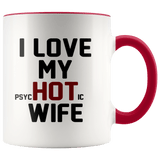 Wife - I Love My psycHOTic Wife Mugs - The Shoppers Outlet